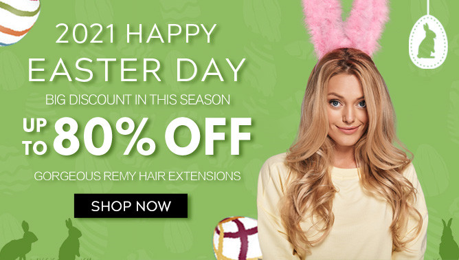 2021 Easter Sale with our Hair Extensions UK